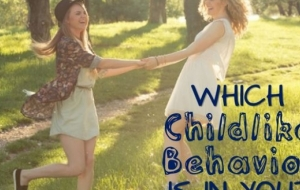 Which Childlike Behavior Is Still Within You?